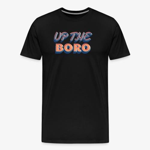 Up The Boro - Men's Premium T-Shirt