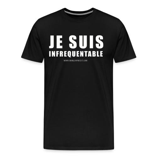 JE SUIS INFREQUENTABLE png - T-shirt Premium Homme