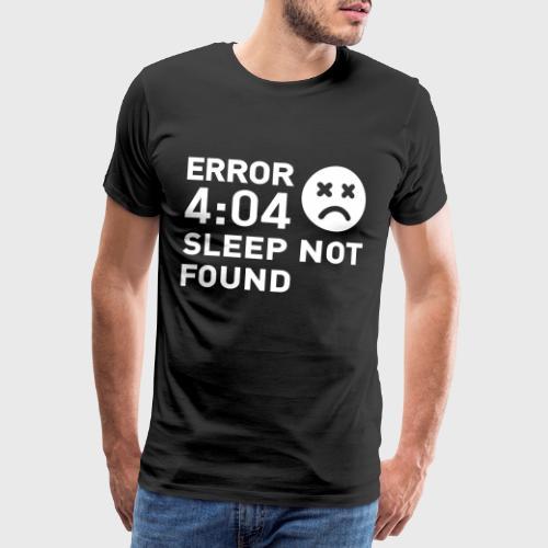 Error 404 Sleep not found - T-shirt Premium Homme