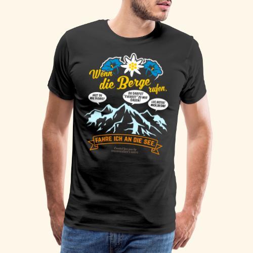 Urlaub T Shirt Spruch Wenn die Berge rufen - Männer Premium T-Shirt