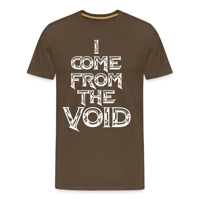 I Come From The Void White