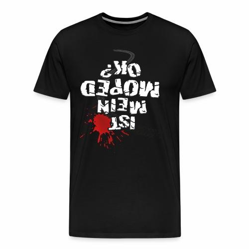 Ist mein Moped ok? (weißer Text) - Men's Premium T-Shirt