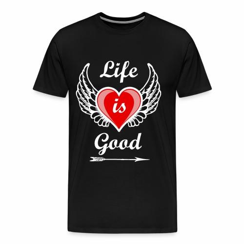 Life is good - Männer Premium T-Shirt