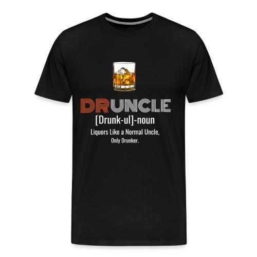Druncle T-shirt Funny drunker uncle - T-shirt Premium Homme