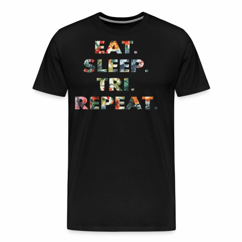 EAT. SLEEP. TRI. REPEAT. - Männer Premium T-Shirt