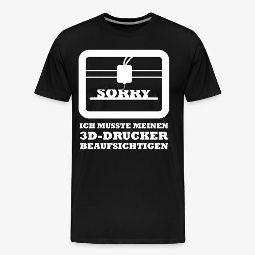 3D Drucker Spruch Lustig Shirt Geschenk - Männer Premium T-Shirt