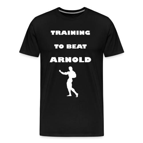Training to beat Arnold - Camiseta premium hombre