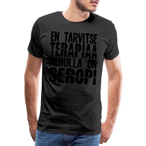 seropiterapiaa - Miesten premium t-paita