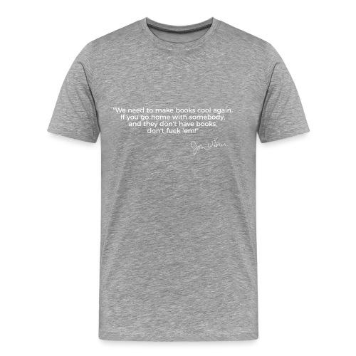 Larry Fitzpatrick X John Waters No Books No Sex - Männer Premium T-Shirt