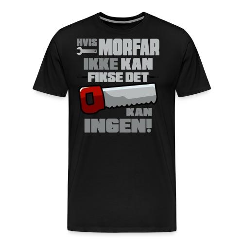 Hvis Morfar Ikke Kan... - Herre premium T-shirt