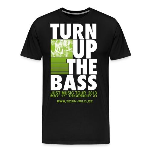 turn up the bass - Männer Premium T-Shirt