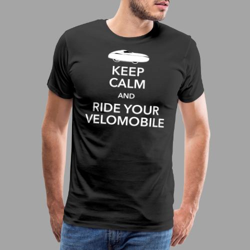 Keep calm and ride your velomobile white - Miesten premium t-paita