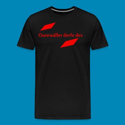 ourewaeller_derfe_des - Männer Premium T-Shirt
