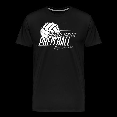 Harder, Faster, Prellball - Männer Premium T-Shirt