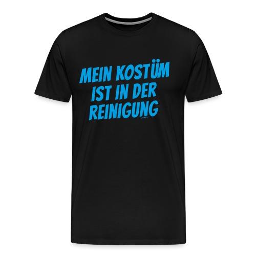 Kostüm ist in Reinigung - Männer Premium T-Shirt