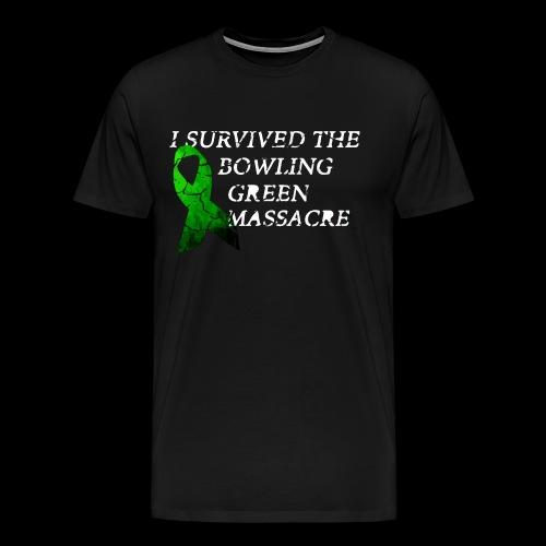 I Survived The Bowling Green Massacre - Männer Premium T-Shirt
