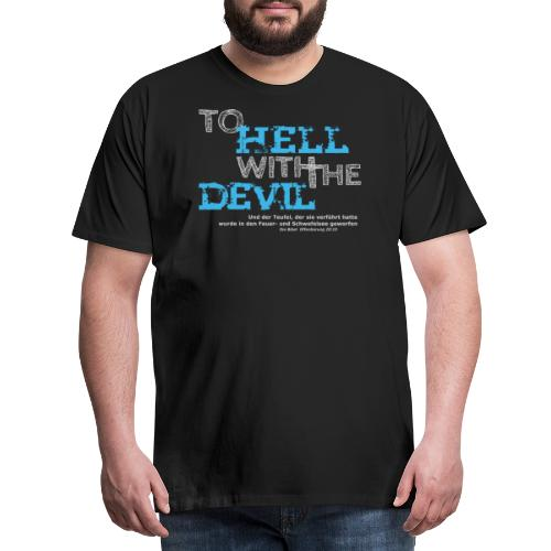 to hell with the devil blau - Männer Premium T-Shirt