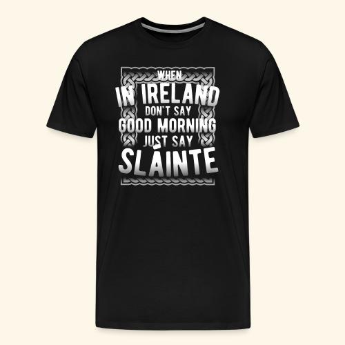 Ireland Shirt Sláinte - Männer Premium T-Shirt