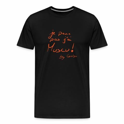 je peux pas j'ai muscu - T-shirt Premium Homme