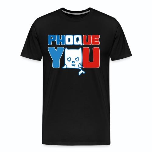 France bleu blanc rouge Humour Fuck Phoque You - T-shirt Premium Homme