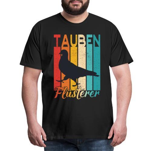 Tauben Flüsterer - lustiges Brieftauben Züchter - Männer Premium T-Shirt