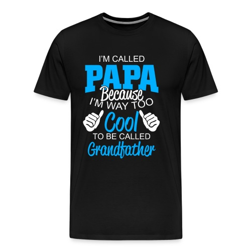 01 im called papa copy - T-shirt Premium Homme