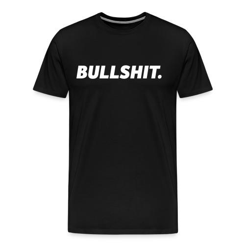 Bullshit | White - Men's Premium T-Shirt