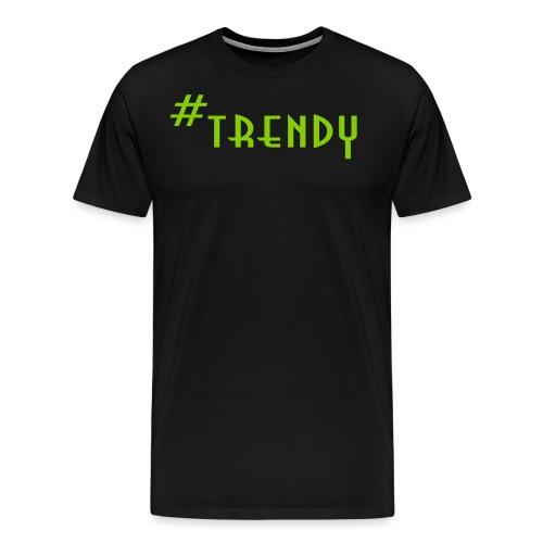 TRENDY - Männer Premium T-Shirt