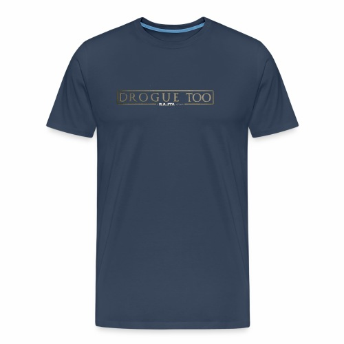 drogue too - T-shirt Premium Homme