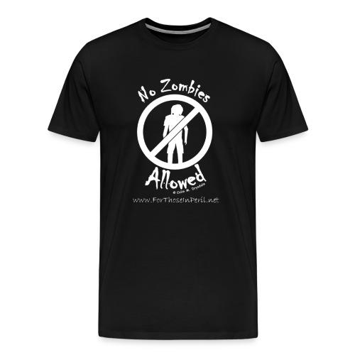No Zombies Allowed (W) - Men's Premium T-Shirt