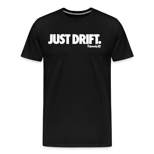 Just-Drift-Tee - Men's Premium T-Shirt