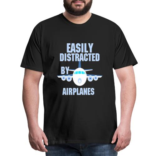 Easily distracted by airplanes - Aviation, flying - T-shirt Premium Homme