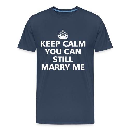 You can still marry me - Männer Premium T-Shirt