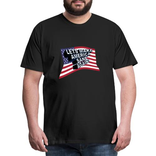 AMERICA SANE AGAIN - Men's Premium T-Shirt