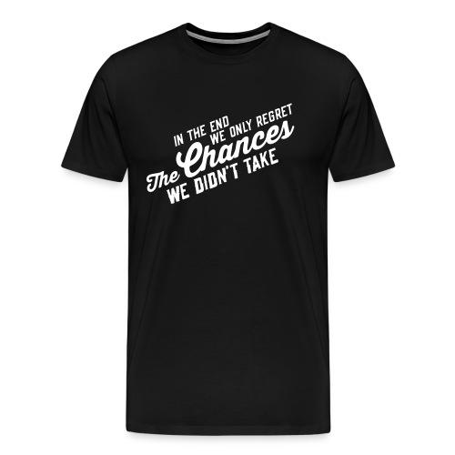 Chances - Männer Premium T-Shirt