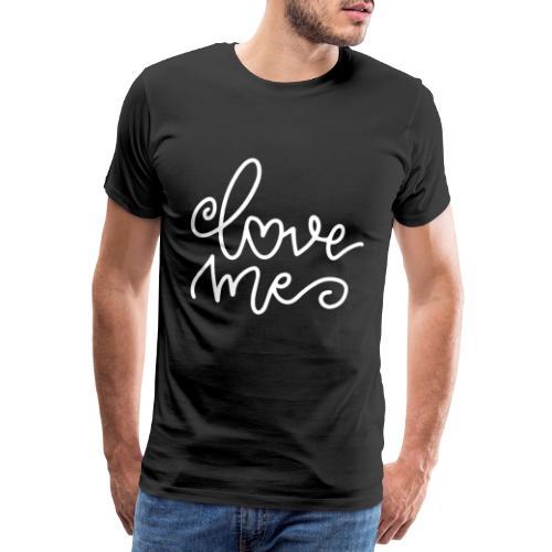 Love Me - Männer Premium T-Shirt
