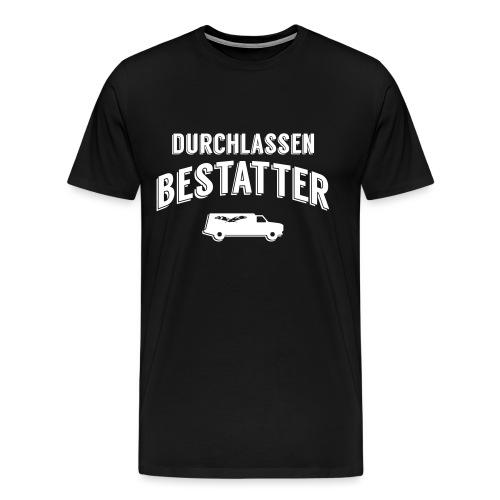 durchlassen Bestatter - Männer Premium T-Shirt