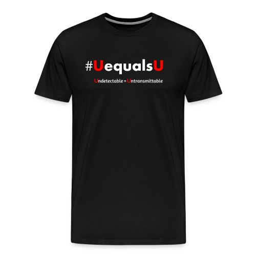 UequalsU Prevention Access Campaign HIV - Men's Premium T-Shirt