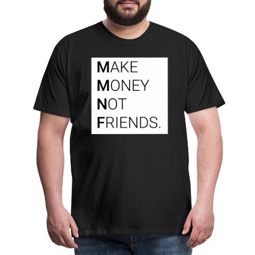 Creando Dinero sin amigos - Camiseta premium hombre