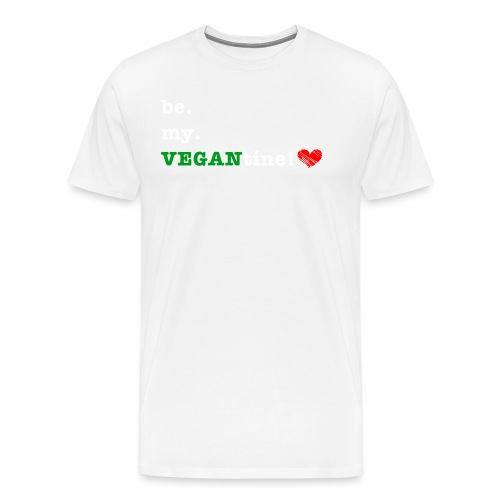 be my VEGANtine - white - Men's Premium T-Shirt