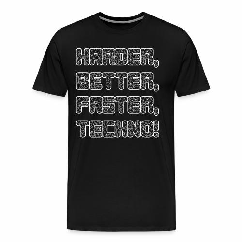 Harder Better Faster Techno - Männer Premium T-Shirt