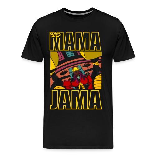 BAD MAMA JAMA - T-shirt Premium Homme