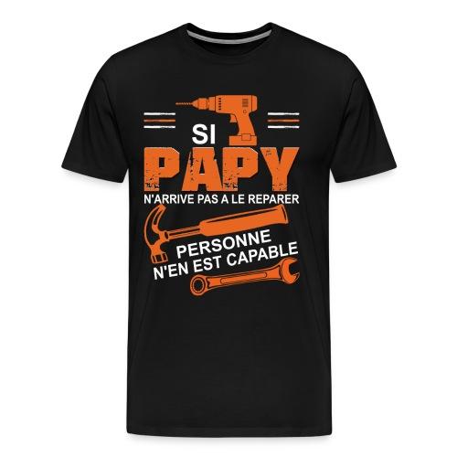 Grand Père T shirt -Si papy ne peut pas le réparer - T-shirt Premium Homme