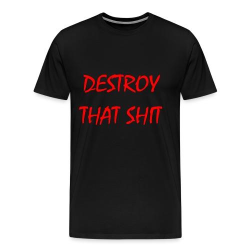 DestroyThatSh ** _ red - Men's Premium T-Shirt