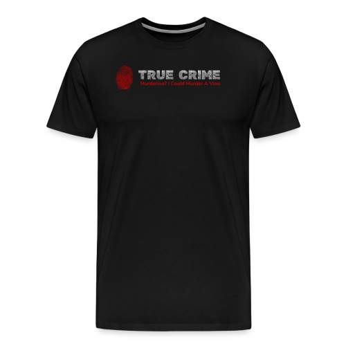 True Crime Murderino - Murder A Vino Wine & Crime - Men's Premium T-Shirt