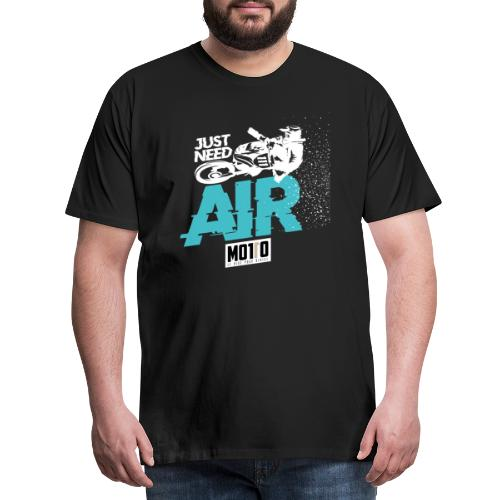 Just Need Air - T-shirt Premium Homme