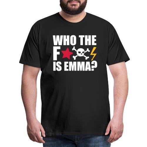 who the fuck is emma? MDMA Ecstasy Techno Sprüche - Männer Premium T-Shirt
