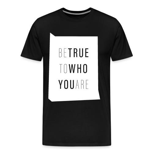 BeTrue - Men's Premium T-Shirt