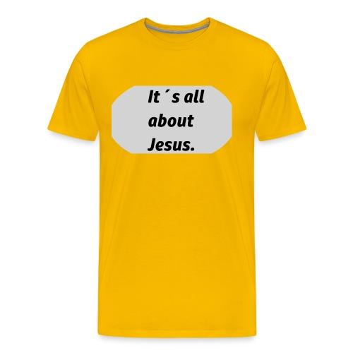 Its all about Jesus - Männer Premium T-Shirt