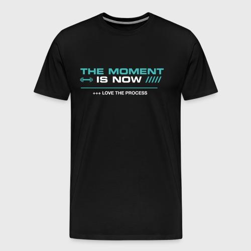 THE MOMENT IS NOW - Camiseta premium hombre